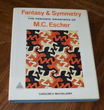 The Periodic Drawings of M. C. Escher, Fantasy and Symmetry Caroline H Macgillav