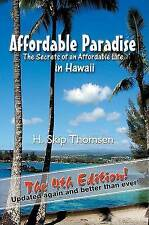 NEW Affordable Paradise: The Secrets of an Affordable Life in Hawaii