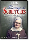 LIVING THE SCRIPTURES MOTHER ANGELICA CD : AN EWTN CD VERSION