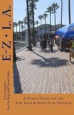 E-Z L. A. : A Los Angeles Carless Travel Guide by R. pasinski (2014, Paperback)