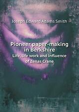 Pioneer paper-making in Berkshire Life, life wo, Smith, Adams,,