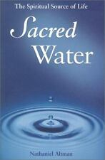 Sacred Water : The Spiritual Source of Life