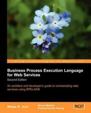 Business Process Execution Language for Web Services by Matjaz Juric (2006,...