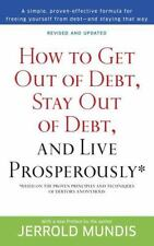 How to Get Out of Debt, Stay Out of Debt and Live Prosperously : Based on the Pr