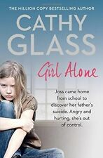 Girl Alone: Joss came home from school to discover her father's suicide. Angry and hurting, she's out of control. by Cathy Glass (Paperback, 2015)