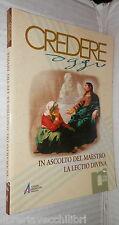 CREDERE OGGI IN ASCOLTO DEL MAESTRO LA LECTIO DIVINA N 156 Religione Cattolica
