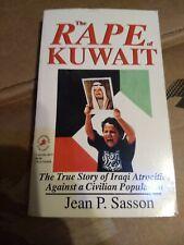 RAPE OF KUWAIT: TRUE STORY OF IRAQI ATROCITIES AGAINST A By Jean P. Sasson Mint