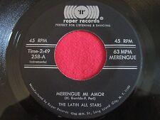 RARE LATIN MERENGUE 45 - LATIN ALL STARS - MERENGUE MI AMOR - ROPER 258 VG++