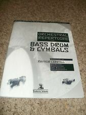 Orchestral Repertoire for Bass Drum & Cymbals Raynor Carroll Batterie Music