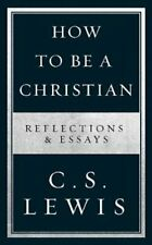 How to Be a Christian Reflections & Essays by C. S. Lewis 9780008307172