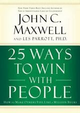 25 Ways to Win with People: How to Make Others Feel Like a Million Bucks Maxwel