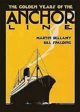 The Golden Years of the Anchor Line by Martin Bellamy, Bill Spalding...