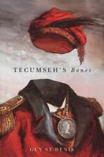 *NEW* Tecumseh's Bones by Guy St-Denis Paperback Book (Hardcover)
