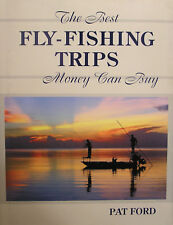 FORD ANGLING BOOK THE BEST FLYFISHING TRIPS MONEY CAN BUY hardback BARGAIN new