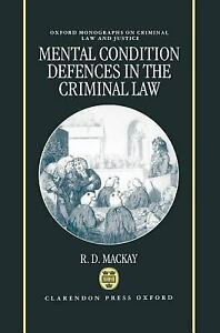Mental Condition Defences in the Criminal Law Hardcover R. D. MacKay