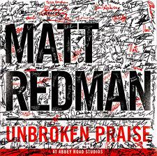 Matt Redman - Unbroken Praise CD 2015 Six Steps | Sparrow * NEW * STILL SEALED *