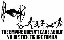 THE EMPIRE DOESN'T CARE ABOUT YOUR STICK FIGURE FAMILY Vinyl Decal Bumper Black