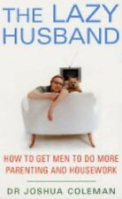 THE LAZY HUSBAND _ HOW TO GET MEN TO DO MORE PARENTING & HOUSEWORK _  Dr COLEMAN