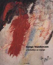 SERGE VANDERCAM. L'invitation au voyage - Michel Draguet  - BP