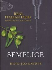 NEW Semplice: Real Italian Food: Ingredients .. 9781848094208 by Joannides, Dino