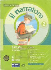 Antologia - Il narratore Vol.2 - Laboratori e progetti -9788845145919