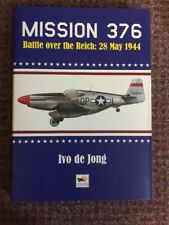 Mission 376 Battle over Reich: 28 May 1944 (9781902109039)