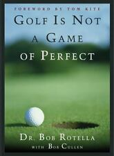 GOLF IS NOT A GAME OF PERFECT BOOK BY ROTELLA, DR. BOB BRAND NEW