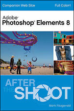 Photoshop Elements 8 After the Shoot, Fitzgerald, Mark, New Book