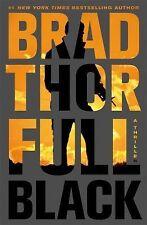 Full Black : A Thriller by Brad Thor (2011, Hardcover)