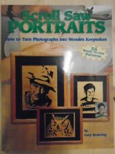 Scroll Saw Portraits: How to Turn Photographs into Wooden Keepsakes by Browning,