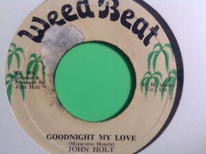 WEED BEAT GOODNIGHT MY LOVE / CANT KEEP US APART JOHN HOLT