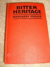 Bitter Heritage by Margaret Pedler - 1928