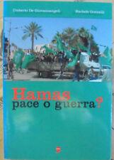 HAMAS PACE O GUERRA? - U.DE GIOVANNANGELI e R.GONNELLI - L' UNITA'