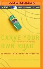 Carve Your Own Road : Do What You Love and Live the Life You Envision by Joe...