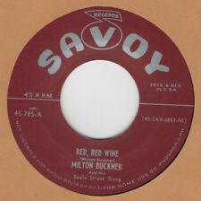 R&B RERPO: SAVOY 785– MILTON BUCKNER – RED RED WINE /  BOOGIE GRUNT