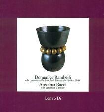BOJANI, Domenico Rambelli e la ceramica. Anselmo Bucci e la ceramica d'atelier