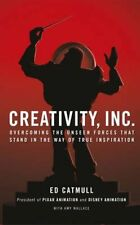 Creativity, Inc.: Overcoming the Unseen Forces That Stand in the Way of True...
