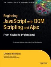 Beginning JavaScript with Dom Scripting and Ajax: From Novice to Professional (P