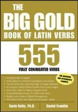The Big Gold Book of Latin Verbs : 555 Verbs Fully Conjugated, Gavin Betts, Dani