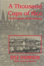 A THOUSAND CUPS OF RICE: Surviving Death Railway by Thompson 1994 HC 1/1Ed SIGND