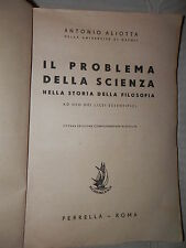 IL PROBLEMA DELLA SCIENZA Nella storia della filosofia Antonio Aliotta Perrella