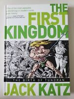 THE FIRST KINGDOM: THE BIRTH OF TUNDRAN HARDCOVER by JACK KATZ 2013 NEW UNREAD