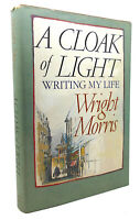 Wright Morris A CLOAK OF LIGHT Writing My Life 1st Edition 1st Printing