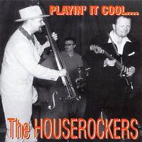 THE HOUSEROCKERS Playin' It Cool CD - Rockabilly - 1950s style Rock 'n' Roll NEW