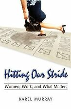 Hitting Our Stride: Women, Work, and What Matters. Building Self-Confidence thro