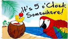 IT'S 5 O'CLOCK SOMEWHERE Flag 3x5 ft Yard Garden Beach Banner Party Parrot Five