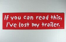 Magnetic Vinyl Red Bumper Sticker  If You Can Read This Ive Lost My Trailer