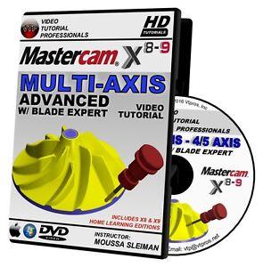 MASTERCAM X8-X9 ADVANCED 4/5 AXIS MULTIAXIS w/ Blade Expert Video Training