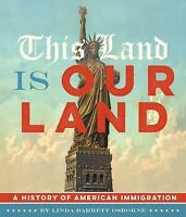 This Land Is Our Land: A History of American Immigration: By Osborne, Linda B...