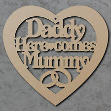 Daddy Here Comes Mummy Heart Sign - Wedding Day Laser Cut Wooden Craft Shapes